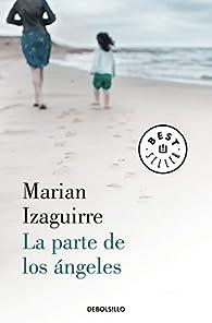 La parte de los ángeles par Marian Izaguirre