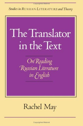 The Translator in the Text: On Reading Russian Literature in English PDF Books