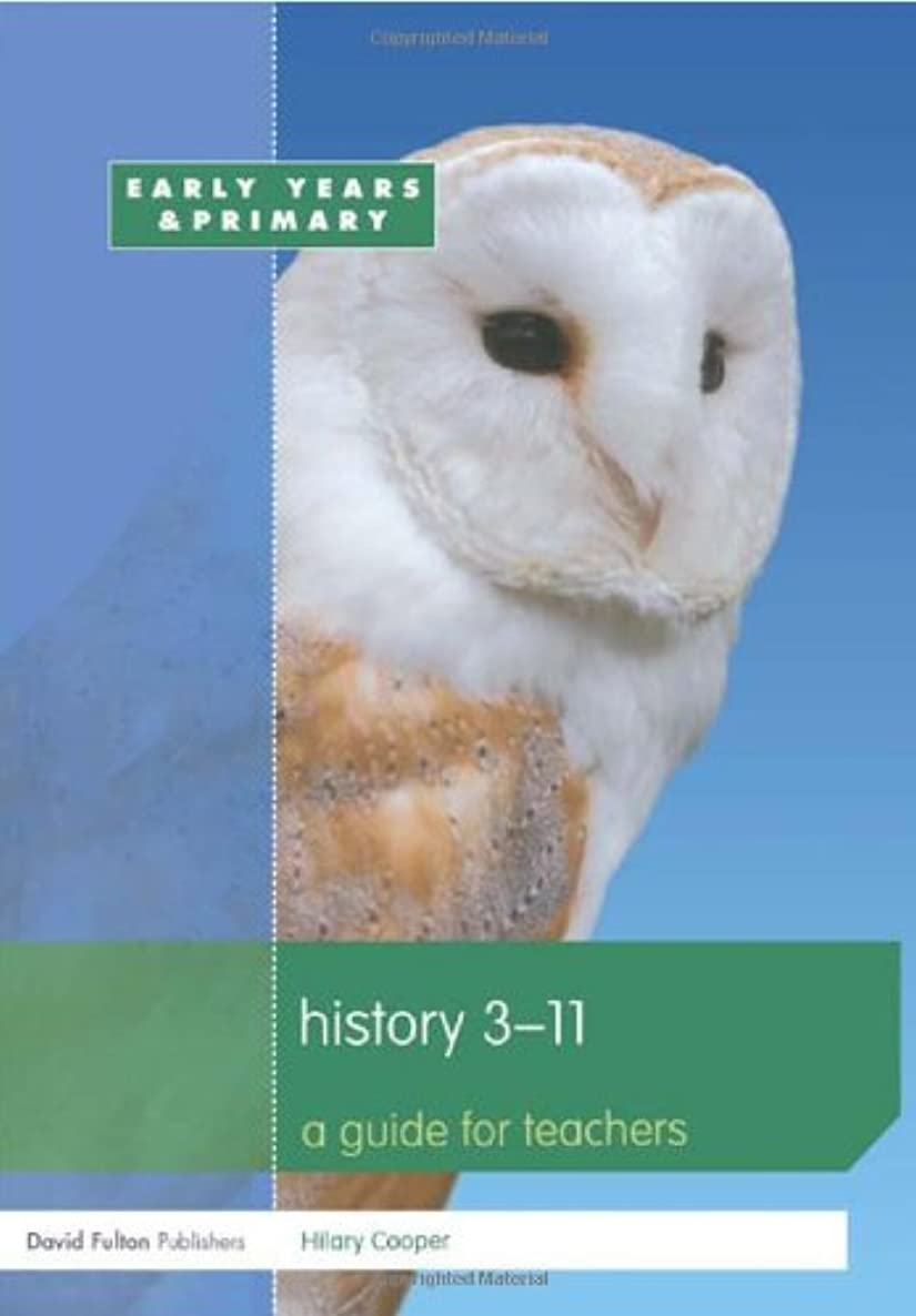 History 3-11: A guide for teachers (Primary 5-11 Series)