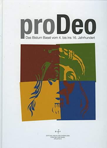 Pro Deo - Das Bistum Basel vom 4. bis ins 16. Jahrhundert