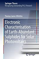 Electronic Characterisation of Earth‐Abundant Sulphides for Solar Photovoltaics (Springer Theses)