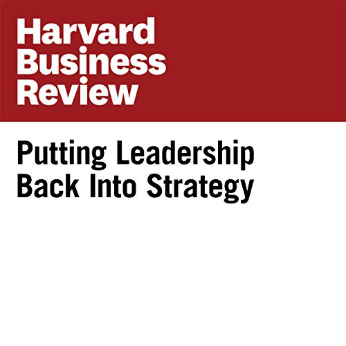 Putting Leadership Back Into Strategy (Harvard Business Review) copertina