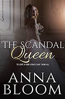 The Scandal Queen: A Contemporary Royal Romance (Tabloid Princess Book 2) by [Anna Bloom]