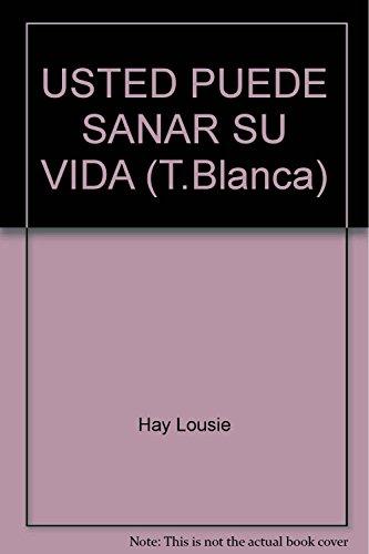 USTED PUEDE SANAR SU VIDA (T.Blanca)