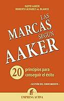 Las marcas segun Aaker / Aaker On Branding: 20 Principios Para Conseguir El Exito