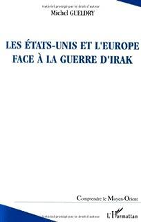 Les Etats-Unis et l'Europe face à la guerre d'Irak