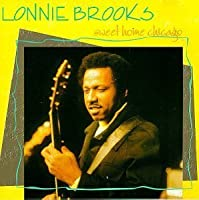 Sweet Home Chicago by Lonnie Brooks (2013-05-03)