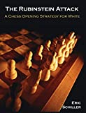 The Rubinstein Attack: A Chess Opening Strategy For White-Schiller, Eric