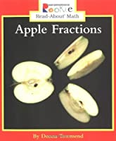 Apple Fractions (Rookie Read-About Math) by Donna Townsend(2005-03-01)