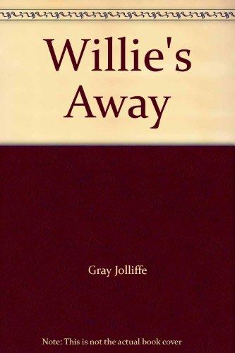 Willie's Away!