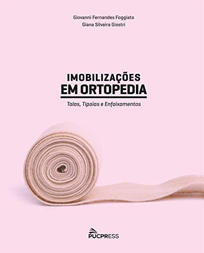 Imobilizações em Ortopedia: Talas, Tipoias e Enfaixamentos (Portuguese Edition)