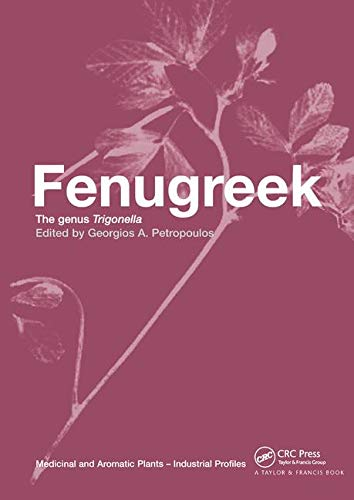 Fenugreek: The Genus Trigonella (Medicinal and Aromatic Plants - Industrial Profiles, Band 11)