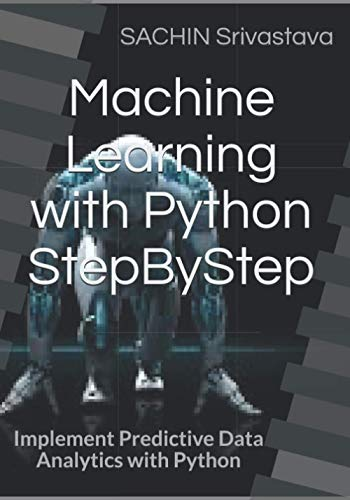 Machine Learning with Python StepByStep: Implement Predictive Data Analytics with Python