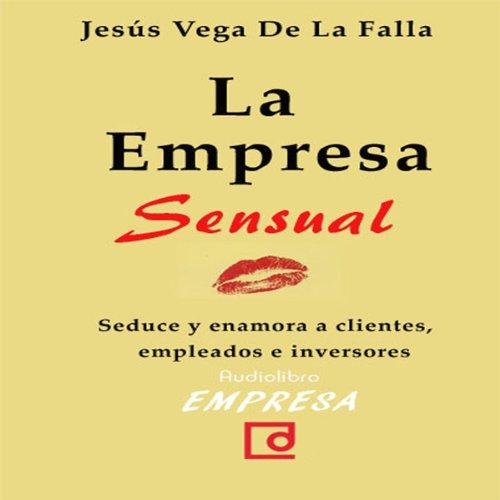 La empresa sensual [The Sensual Company] audiobook cover art