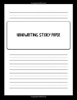 Handwriting Story Paper: Writing and Sketching Worksheets to Improve Penmanship and Drawing Skills