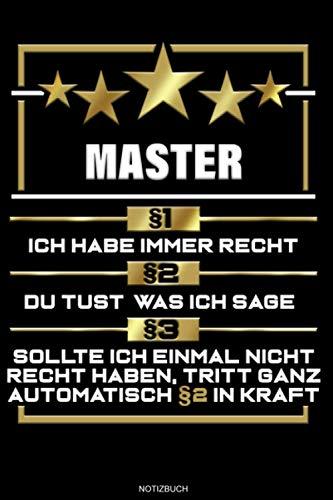 Master §1 Ich Habe Immer Recht: Liniertes Notizbuch Master Abschluss Geschenk für Master...