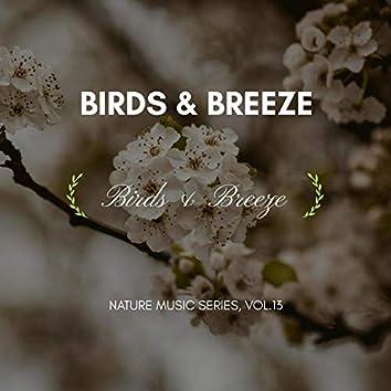 Birds & Breeze - Nature Music Series, Vol.13