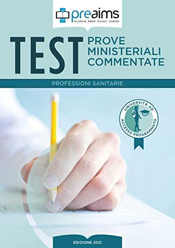 Preaims. Prove ministeriali commentate. Test professioni sanitarie