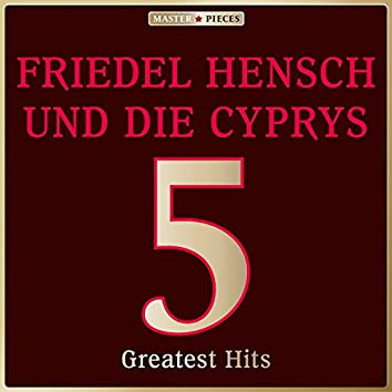 Masterpieces presents Friedel Hensch und die Cyprys: 5 Greatest Hits