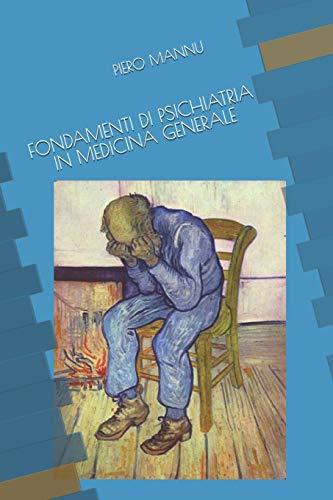 FONDAMENTI DI PSICHIATRIA IN MEDICINA GENERALE