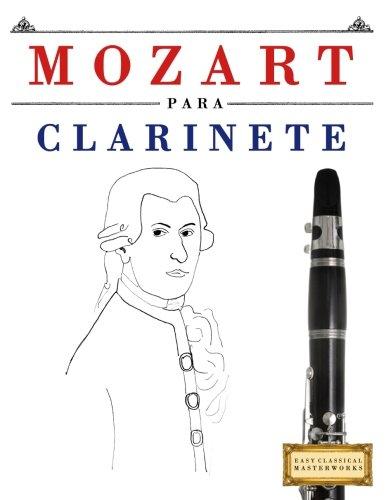 Mozart para Clarinete: 10 Piezas Fáciles para Clarinete Libro para Principiantes