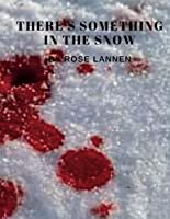 There's Something in the Snow