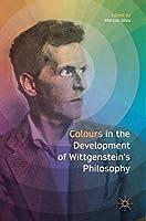 Colours in the development of Wittgenstein's Philosophy