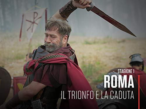 Roma - Il trionfo e la caduta S1