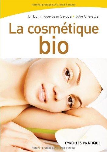 La cosmétique bio (Eyrolles Pratique)