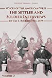 Voices of the American West, Volume 2: The Settler and Soldier Interviews of Eli S. Ricker, 1903-1919