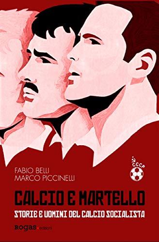 Calcio e martello: Storie e uomini del calcio socialista (Atena)