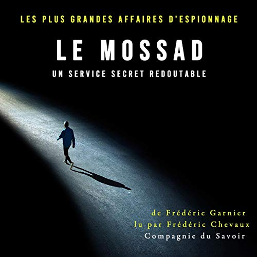 Couverture de Le Mossad, un service secret redoutable