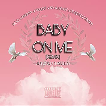 Baby On Me (feat. Roo, Mighty, Truent, Ry August & DubbyGotBars) [Remix] (Remix)