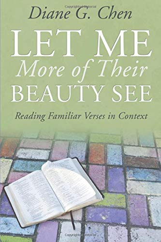 Compare Textbook Prices for Let Me More of Their Beauty See: Reading Familiar Verses in Context  ISBN 9781573125642 by Chen, Diane G.