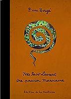 Yves Saint-Laurent, une passion marocaine