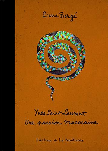Yves Saint Laurent: Une passion marocaine