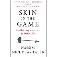 Skin in the Game: Hidden Asymmetries in Daily Life (Incerto) Kindle Edition by Nassim Nicholas Taleb