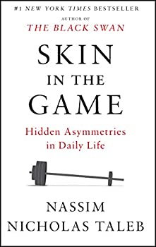 Skin in the Game: Hidden Asymmetries in Daily Life Kindle eBook