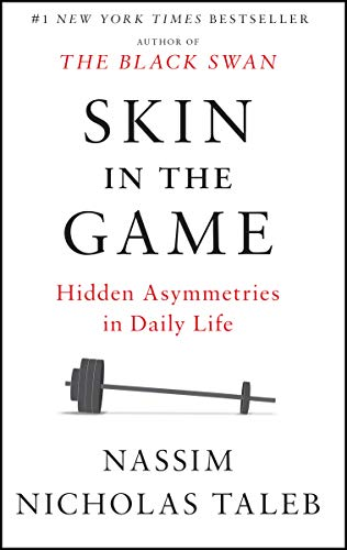 Compare Textbook Prices for Skin in the Game: Hidden Asymmetries in Daily Life Reprint Edition ISBN 9780425284643 by Taleb, Nassim Nicholas