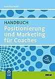 Martina Nohl: Handbuch Positionierung und Marketing für Coaches