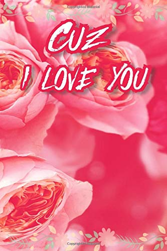 CUZ I LOVE YOU: Lined Notebook/Journal for Writing - Inspirational Gifts - Great gift ideas for teachers and students - perfect for the trendy teenager