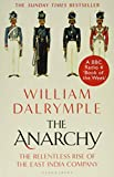 The Anarchy: The Relentless Rise of the East India Company - William Dalrymple