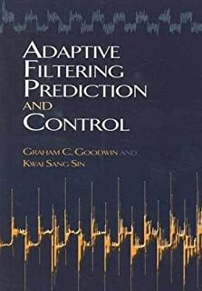 Adaptive Filtering Prediction and Control (Dover Books on Electrical Engineering) by Graham C Goodwin Kwai Sang Sin(2009-0...