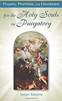Prayers, Promises, and Devotions for the Holy Souls in Purgatory by Susan Tassone(2012-10-05)
