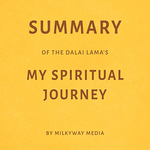 Summary of The Dalai Lama's My Spiritual Journey by Milkyway Media audiobook cover art