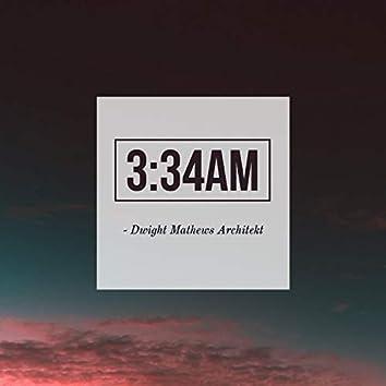 3:34am