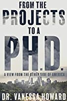 From the Projects to a Ph.D.: A View from the Other Side of America