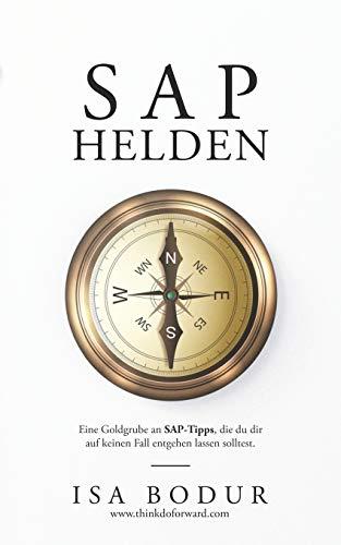 SAP Helden: Eine Goldgrube an SAP-Tipps - lass sie dir nicht entgehen.
