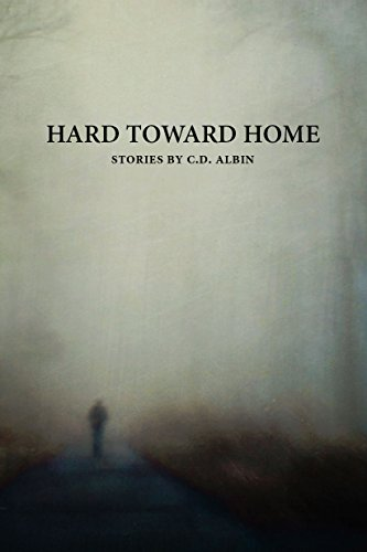 Hard Toward Home by [C. D. Albin]