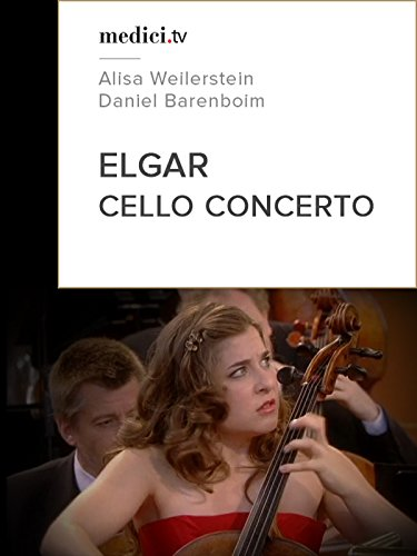 Elgar, Cello concerto - Alisa Weilerstein, Daniel Barenboim - Berkiner Philharmoniker
